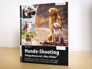 Hundefotografie Buch: Hunde-Shooting - Fotografieren mit Wau-Effekt